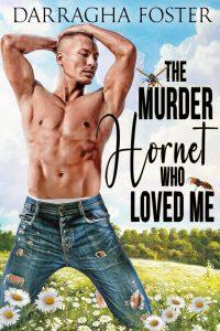 the murder hornet who loved me-new
